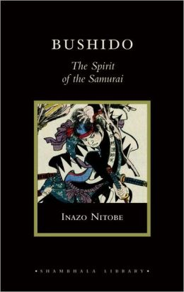 Bushido: The Spirit of the Samurai