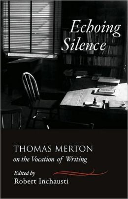 Echoing Silence: Thomas Merton on the Vocation of Writing