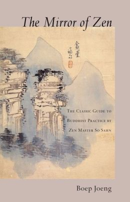 The Mirror of Zen: The Classic Guide to Buddhist Practice of Zen Master So Sahn