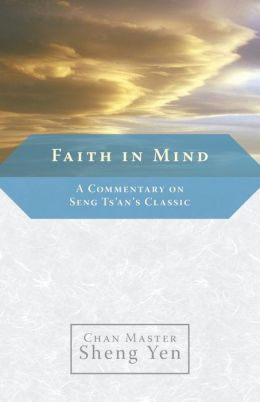 Faith in Mind: A Commentary on Seng Ts'an's Classic