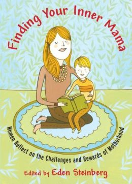 Finding Your Inner Mama: Women Reflect on the Challenges and Rewards of Motherhood