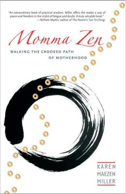 Momma Zen: Walking the Crooked Path of Motherhood