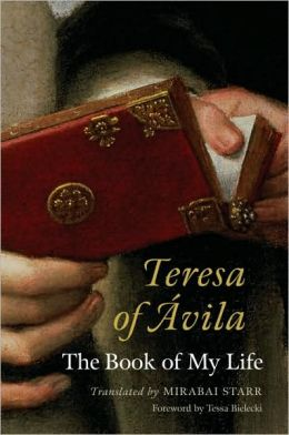 Teresa of Avila: The Book of My Life