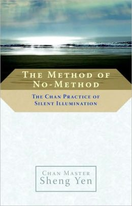 Method of No-Method: The Chan Practice of Silent Illumination