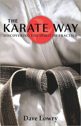 Karate Way: Discovering the Spirit of Practice