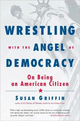 Wrestling with the Angel of Democracy: On Being an American Citizen