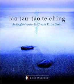 Lao Tzu - Tao Te Ching: A Book about the Way and the Power of the Way