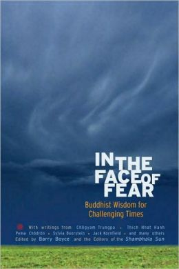 In the Face of Fear: Buddhist Wisdom for Challenging Times
