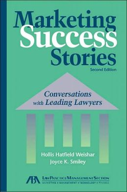 Marketing Success Stories: Conversations with Leading Lawyers