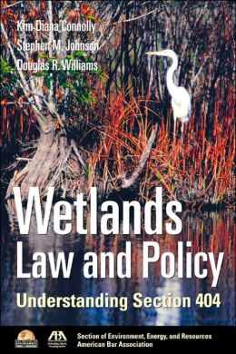 Wetlands Law and Policy: Understanding Section 404