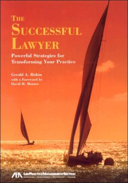 Successful Lawyer: Powerful Strategies for Transforming Your Practice