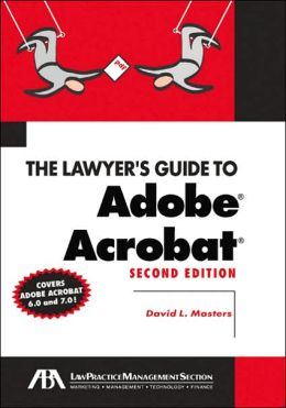 Lawyer's Guide to Adobe Acrobat, Second Edition