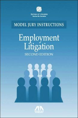 Employment Litigation: Model Jury Instructions