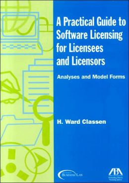 A Practical Guide to Software Licensing for Licensies and Licensers