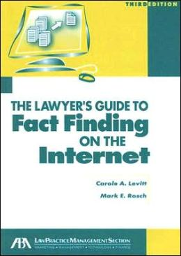 Lawyer's Guide to Fact Finding on the Internet: Third Edition