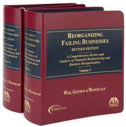REORGANIZING FAILING BUSINESSES: A COMPREHENSIVE R