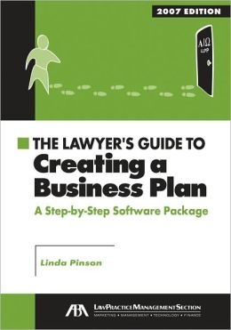 The Lawyer's Guide to Creating a Business Plan, 2007 Edition: A Step-By-Step Software Package