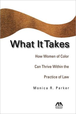 What It Takes: How Women of Color Can Thrive Within the Practice of Law