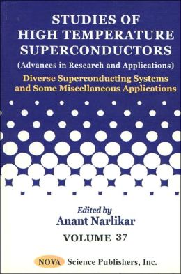 Studies of High-Temperature SuperConductors (Advances in Research and Applications) Diverse Superconducting Systems and Some Miscellaneous Aspects