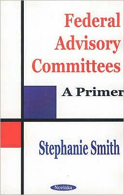 Federal Advisory Committees: A Primer