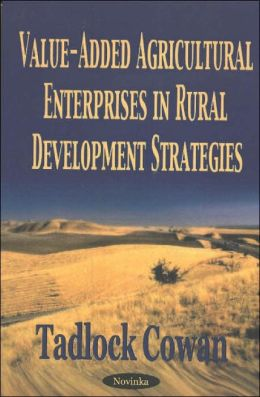 Value-Added Agricultural Enterprises in Rural Development Strategies
