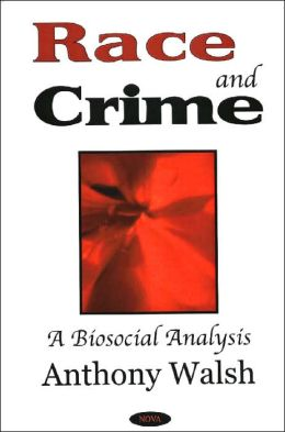 Race and Crime: A Biosocial Analysis