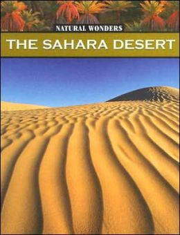 Sahara Desert: The Largest Desert in the World