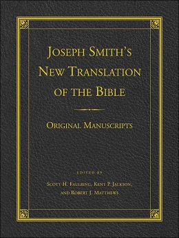 Joseph Smith's New Translation of the Bible: Original Manuscripts