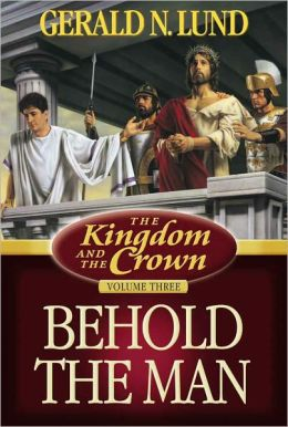 The Kingdom and the Crown: Behold the Man