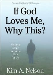 If God Loves Me, Why This?: Finding Peace in God's Plan for Us