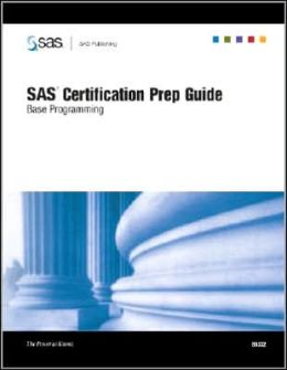 SAS(R) Certification Prep Guide: Base Programming