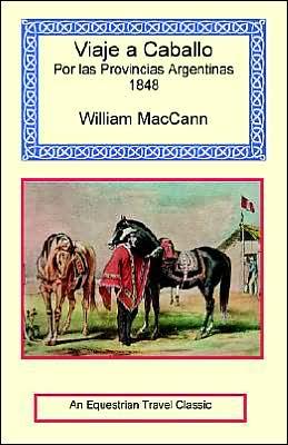Viaje a Caballo Por Las Provincias Argentinas - 1847