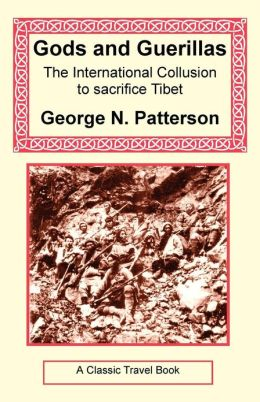 Gods And Guerrillas - The International Collusion To Sacrifice Tibet