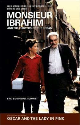 Monsieur Ibrahim and the Flowers of the Koran and Oscar and the Lady in Pink: Two Novellas