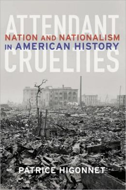 Attendant Cruelties: Nation and Nationalism in American History