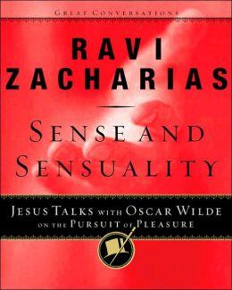 Sense and Sensuality: Jesus Talks to Oscar Wilde on the Pursuit of Pleasure