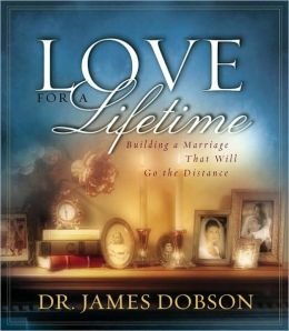Love for a Lifetime: Building a Marriage That Will Go the Distance