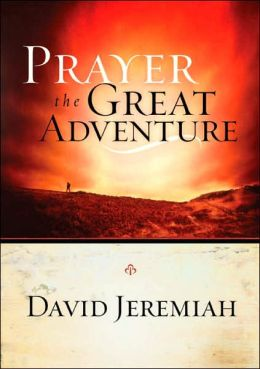 Prayer: The Great Adventure: The Great Adventure