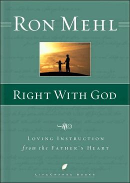 Right with God: Loving Instruction From the Father's Heart