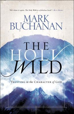 The Holy Wild: Trusting the Character of God