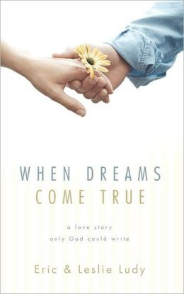 When Dreams Come True: A Love Story Only God Could Write