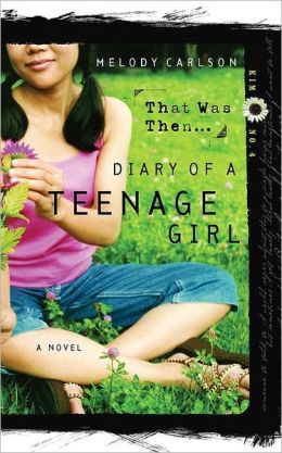 That Was Then...(Diary of a Teenage Girl Series: Kim #4)