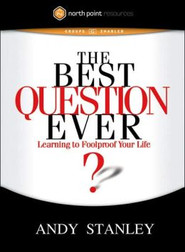 The Best Question Ever: Learning to Foolproof Your Life