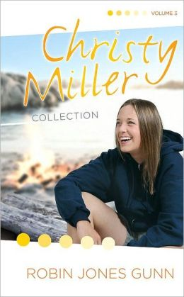 Christy Miller Collection, Volume 3: True Friends, Starry Night, Seventeen Wishes