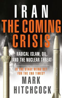 Iran: The Coming Crisis: Radical Islam, Oil, and the Nuclear Threat