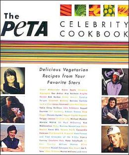 PETA Celebrity Cookbook: Delicious Recipes from Your Favorite Stars