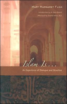 Islam Is..An Experience of Dialogue and Devotion
