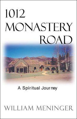1012 Monastery Road: A Spiritual Journey