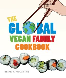 The Global Vegan Family Cookbook