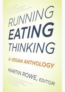 Running, Eating, Thinking: A Vegan Anthology